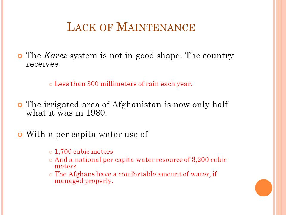 L ACK OF M AINTENANCE The Karez system is not in good shape.