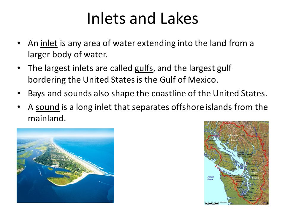 Inlets and Lakes The Great Lakes are the largest lakes in the United States and in North America and are located on the border between the United States and Canada.