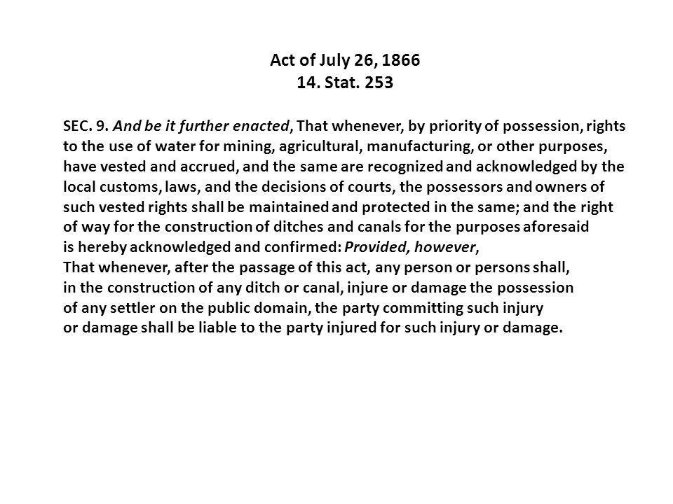 Act of July 26, 1866 14. Stat. 253 SEC. 9.