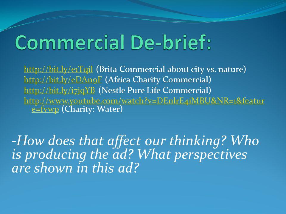 http://bit.ly/e1Tqilhttp://bit.ly/e1Tqil (Brita Commercial about city vs.