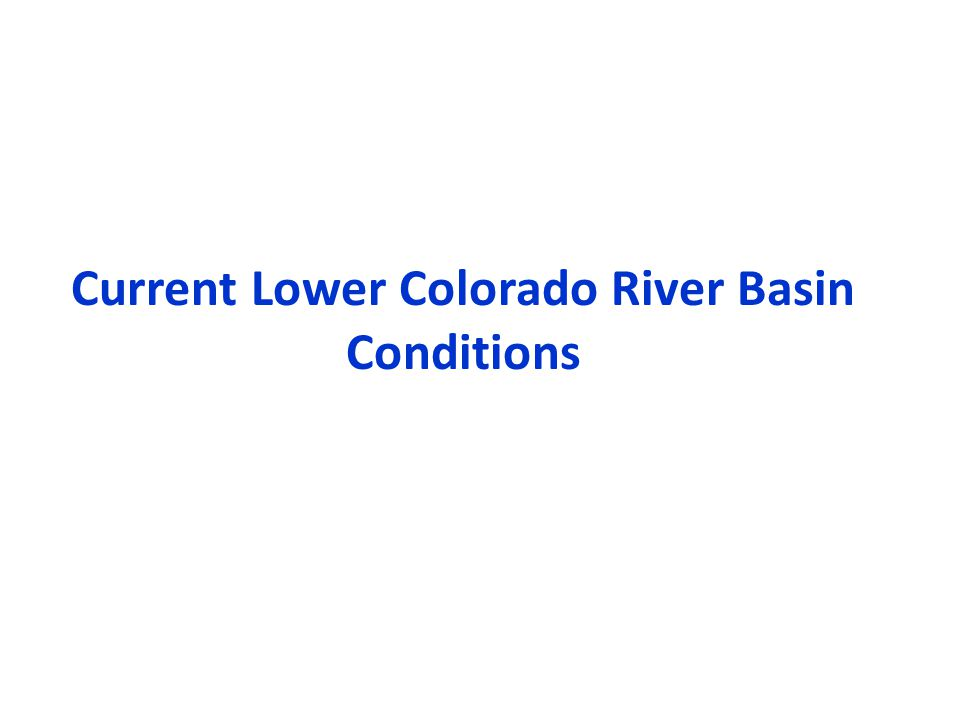 Current Lower Colorado River Basin Conditions