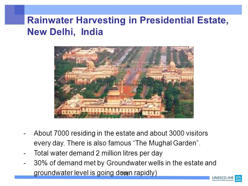108 Rainwater Harvesting in Presidential Estate, New Delhi, India -About 7000 residing in the estate and about 3000 visitors every day. There is also