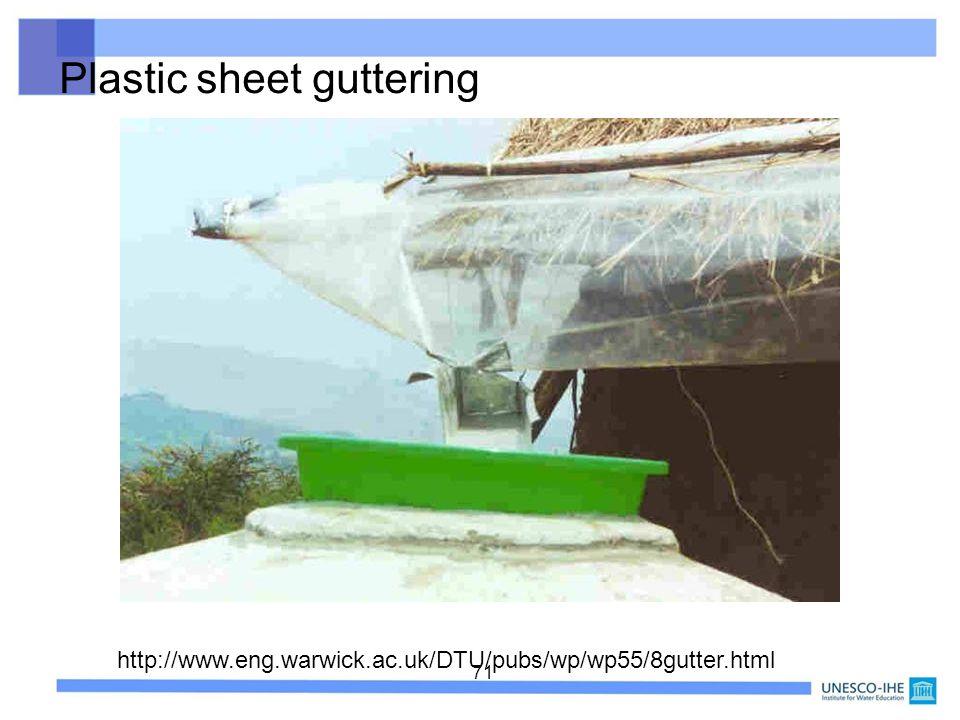 71 http://www.eng.warwick.ac.uk/DTU/pubs/wp/wp55/8gutter.html Plastic sheet guttering