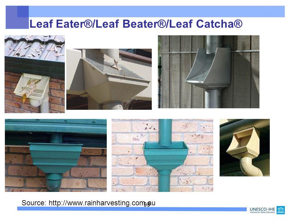 95 Source: http://www.rainharvesting.com.au Leaf Eater®/Leaf Beater®/Leaf Catcha®