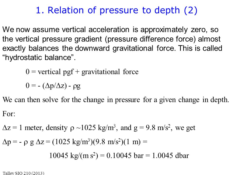1. Relation of pressure to depth (2) We now assume vertical acceleration is approximately zero, so the vertical pressure gradient (pressure difference