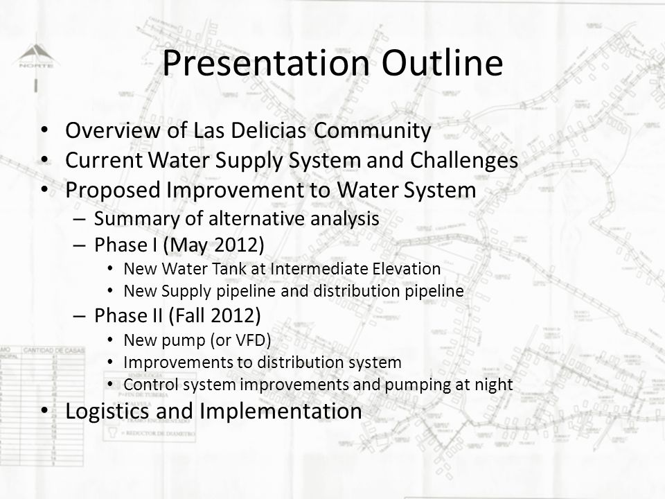 Proposed Updates to Las Delicias Water System Objectives – Utilize existing and new tank at intermediate elevation to supply water to lower half of Las Delicias with lower pumping head required.