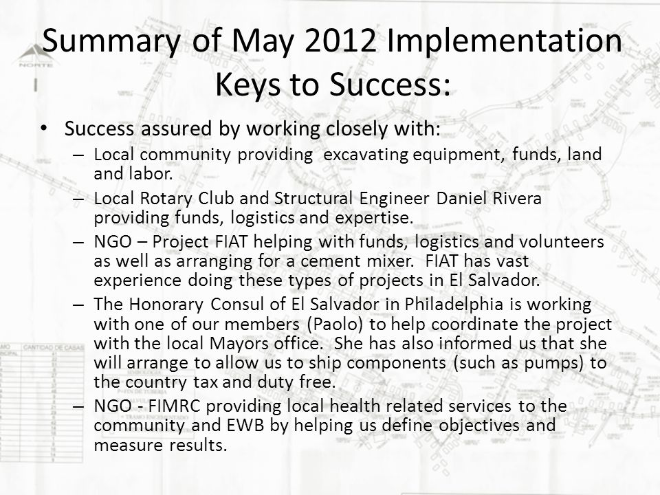 Summary of May 2012 Implementation Keys to Success: Success assured by working closely with: – Local community providing excavating equipment, funds, land and labor.