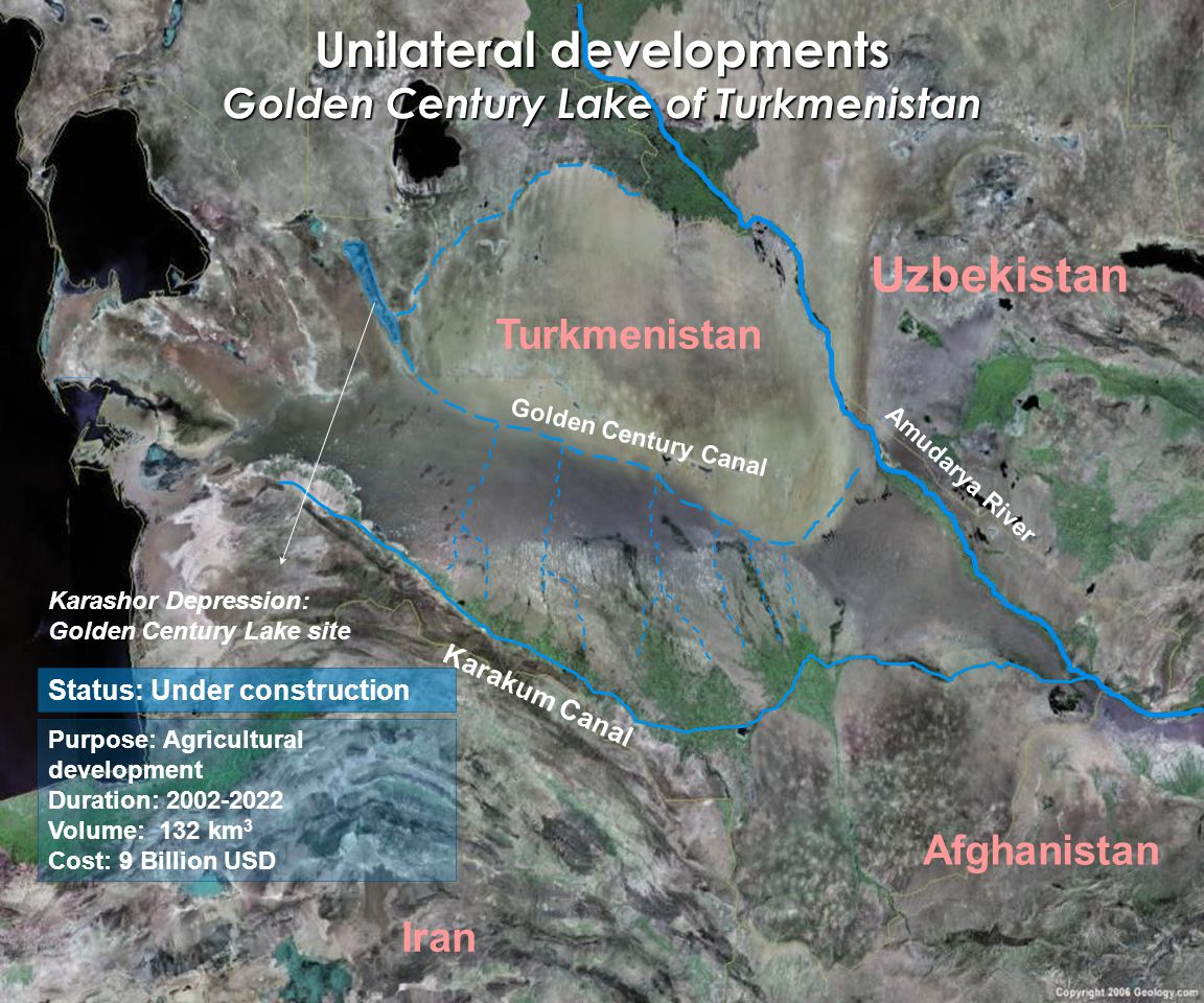 Unilateral developments Golden Century Lake of Turkmenistan Karakum Canal Golden Century Canal Uzbekistan Afghanistan Iran Turkmenistan Amudarya River