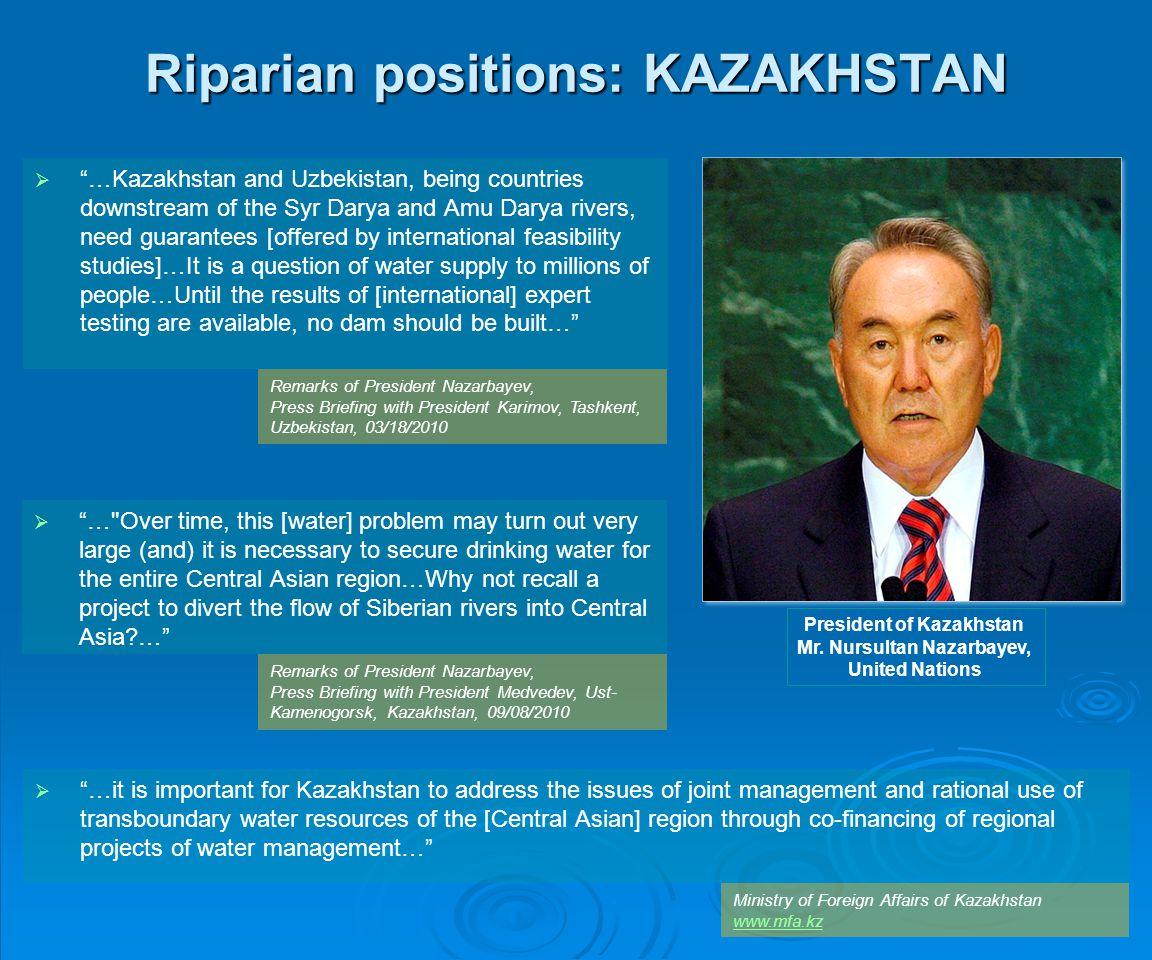 Riparian positions: KAZAKHSTAN …Kazakhstan and Uzbekistan, being countries downstream of the Syr Darya and Amu Darya rivers, need guarantees [offered