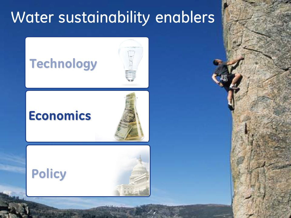 26 Water sustainability enablers Technology Economics Policy