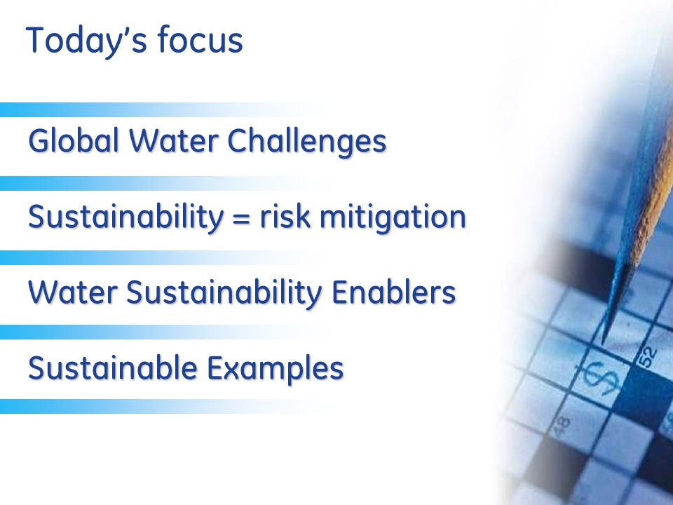 4 Assuring sustainable quantity Improving water quality Reducing energy consumption Global water challenges Can we change the outcome?