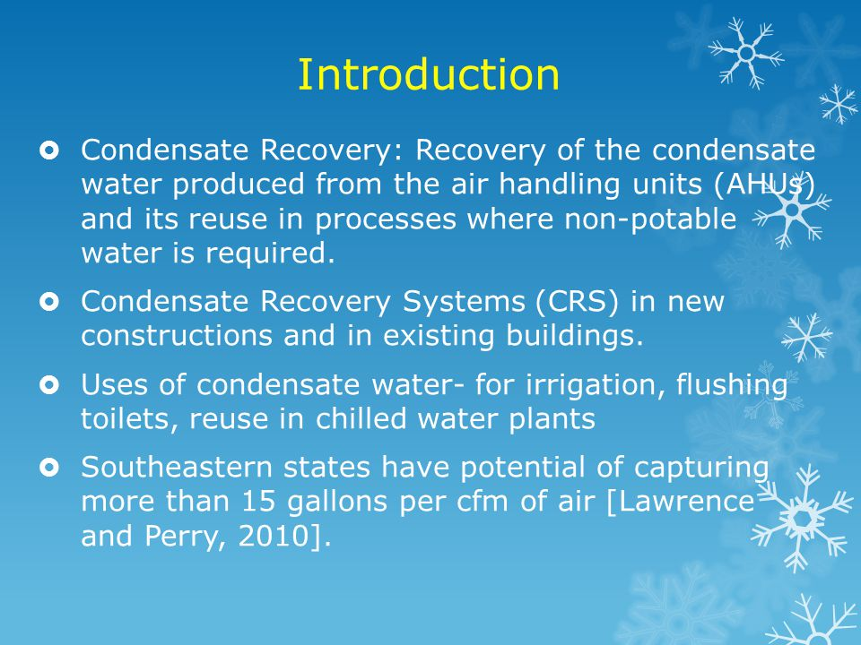 Results Figure 6. Condensate volume recovered from six condensate recovery systems