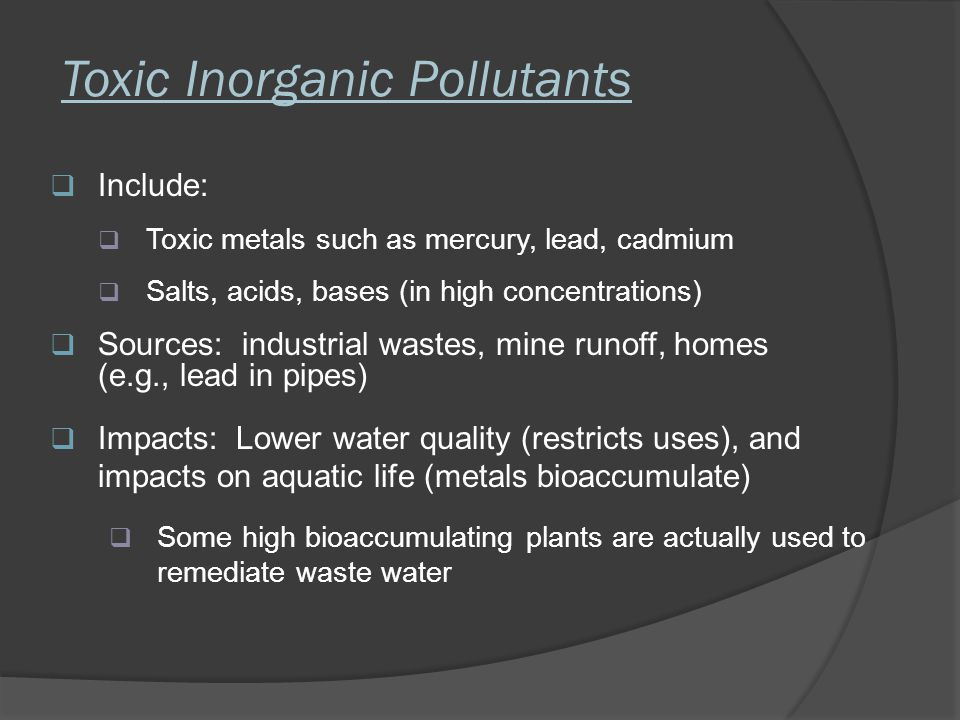 Organic Chemicals Include: Thousands of natural and synthetic organic chemicals found in pesticides, plastics, pigments, oil, etc.