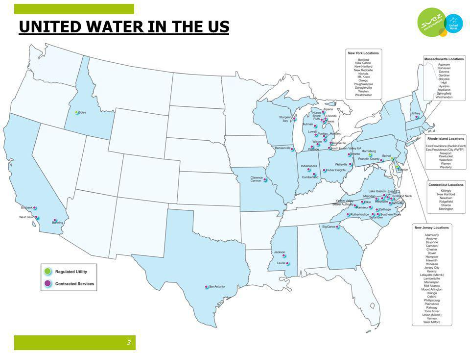 3 UNITED WATER IN THE US Water and Wastewater Services – Approximately 5.7 million people served in 21 states – Drinking water provided: 955 million g