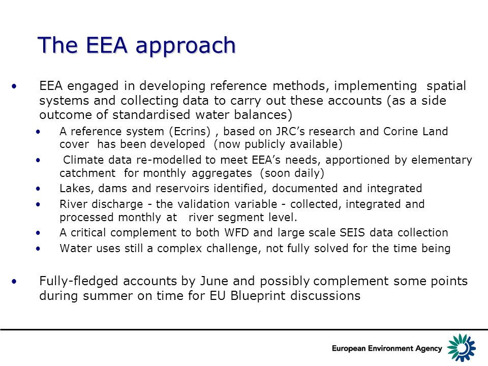 The EEA approach EEA engaged in developing reference methods, implementing spatial systems and collecting data to carry out these accounts (as a side