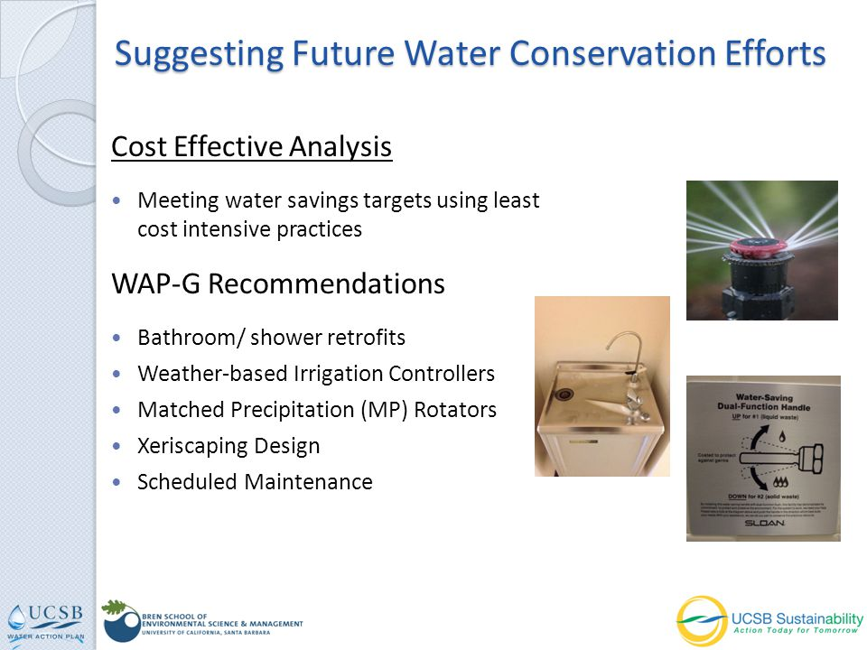 Cost Effective Analysis Suggesting Future Water Conservation Efforts WAP-G Recommendations Bathroom/ shower retrofits Weather-based Irrigation Control