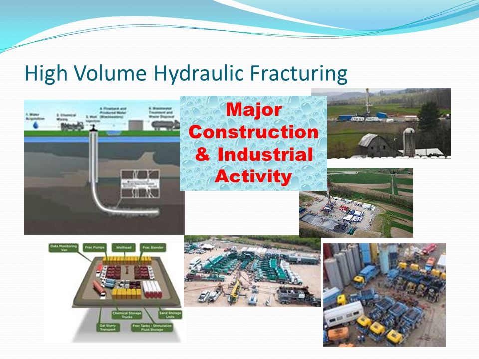 High Volume Hydraulic Fracturing Major Construction & Industrial Activity