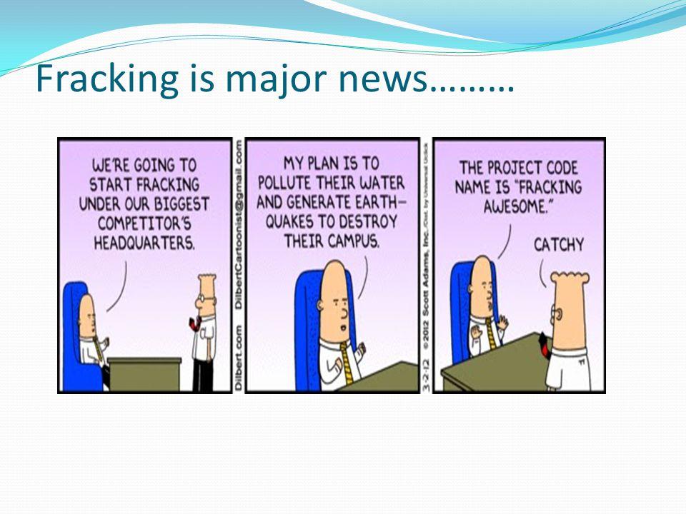 Fracking is major news………