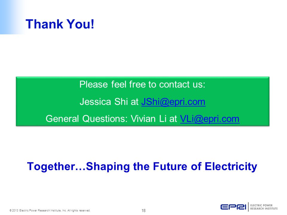 18 © 2013 Electric Power Research Institute, Inc.All rights reserved.