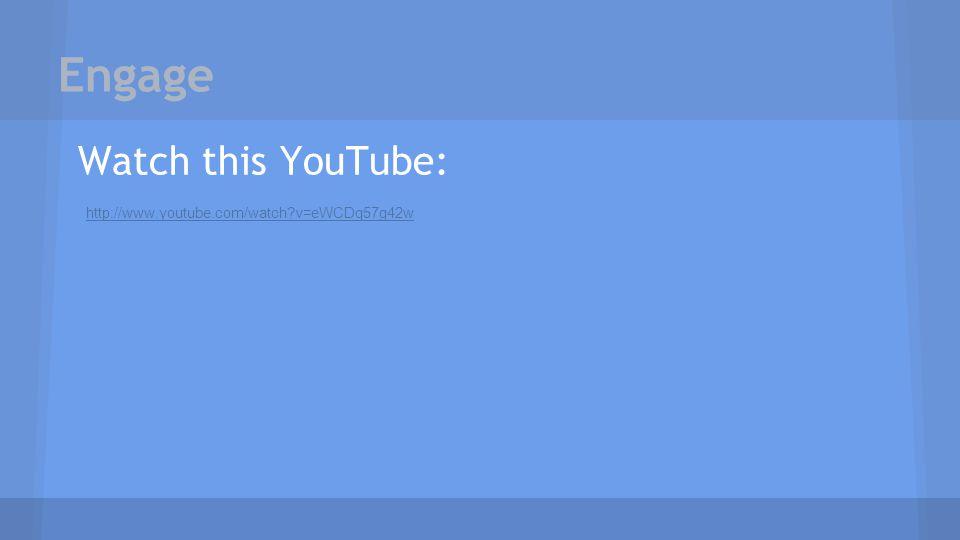 Engage Watch this YouTube: http://www.youtube.com/watch?v=eWCDq57g42w