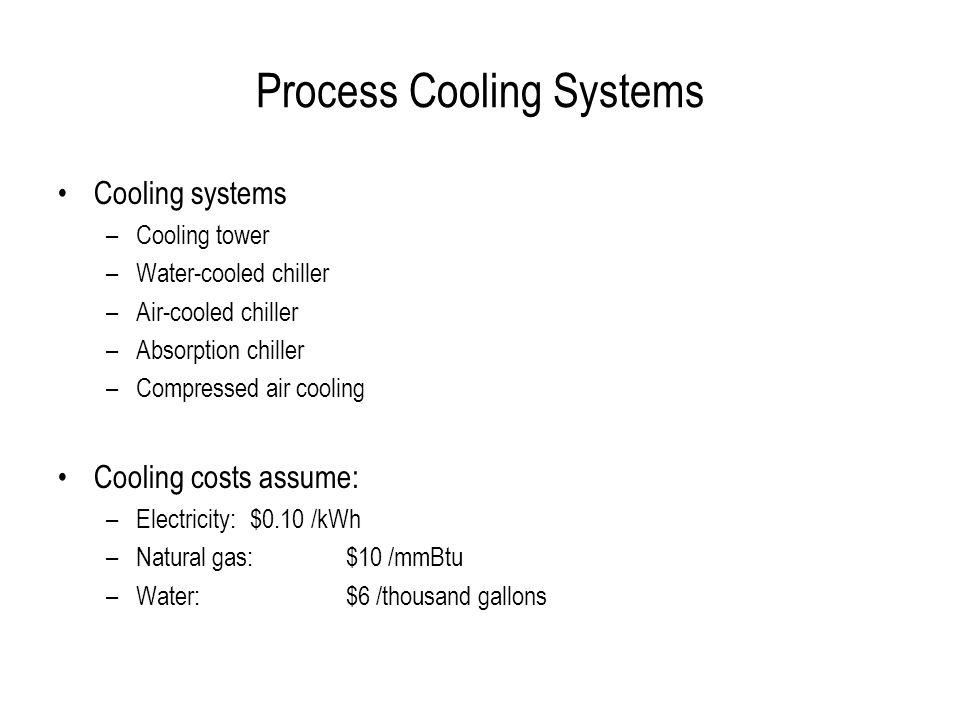 Primary Cooling: Use Cooling Tower When Possible Cooling towers can deliver water at about outside air temperature