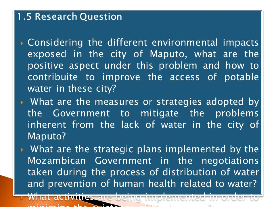 1.5 Research Question Considering the different environmental impacts exposed in the city of Maputo, what are the positive aspect under this problem a