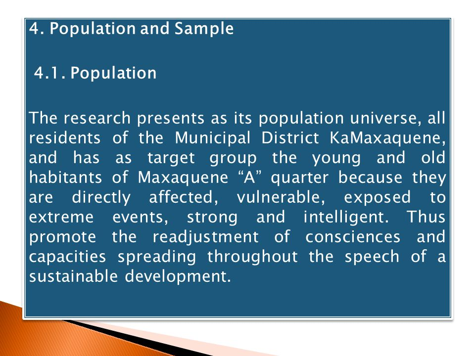 4. Population and Sample 4.1. Population The research presents as its population universe, all residents of the Municipal District KaMaxaquene, and ha