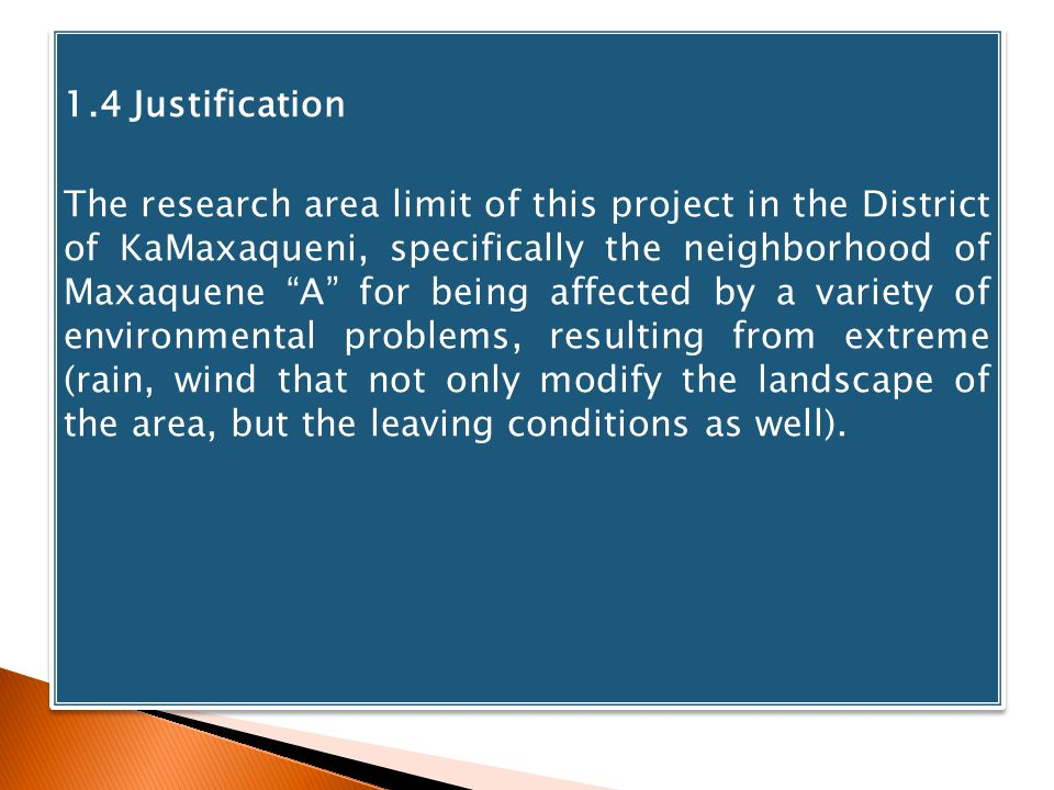 1.4 Justification The research area limit of this project in the District of KaMaxaqueni, specifically the neighborhood of Maxaquene A for being affec