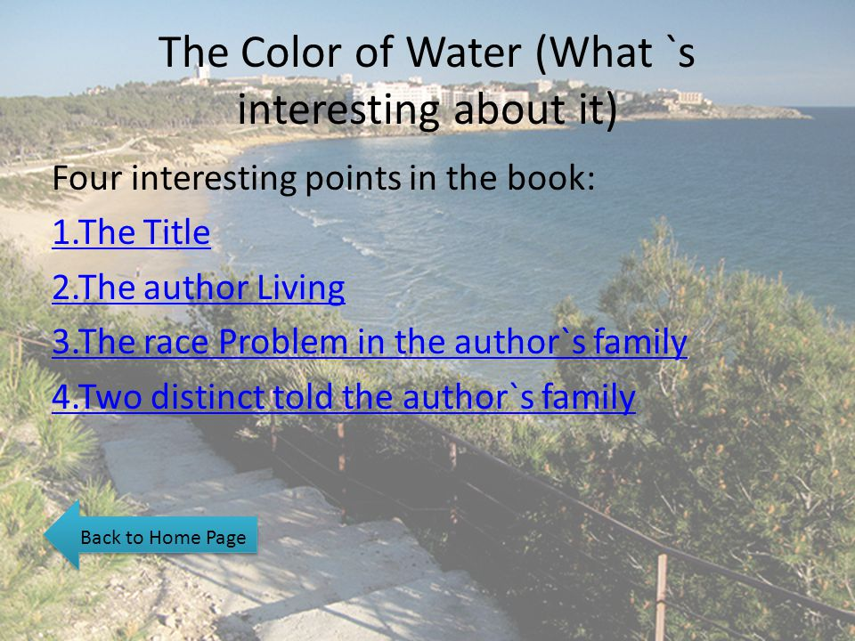 The Color of Water (What `s interesting about it) Four interesting points in the book: 1.The Title 2.The author Living 3.The race Problem in the autho
