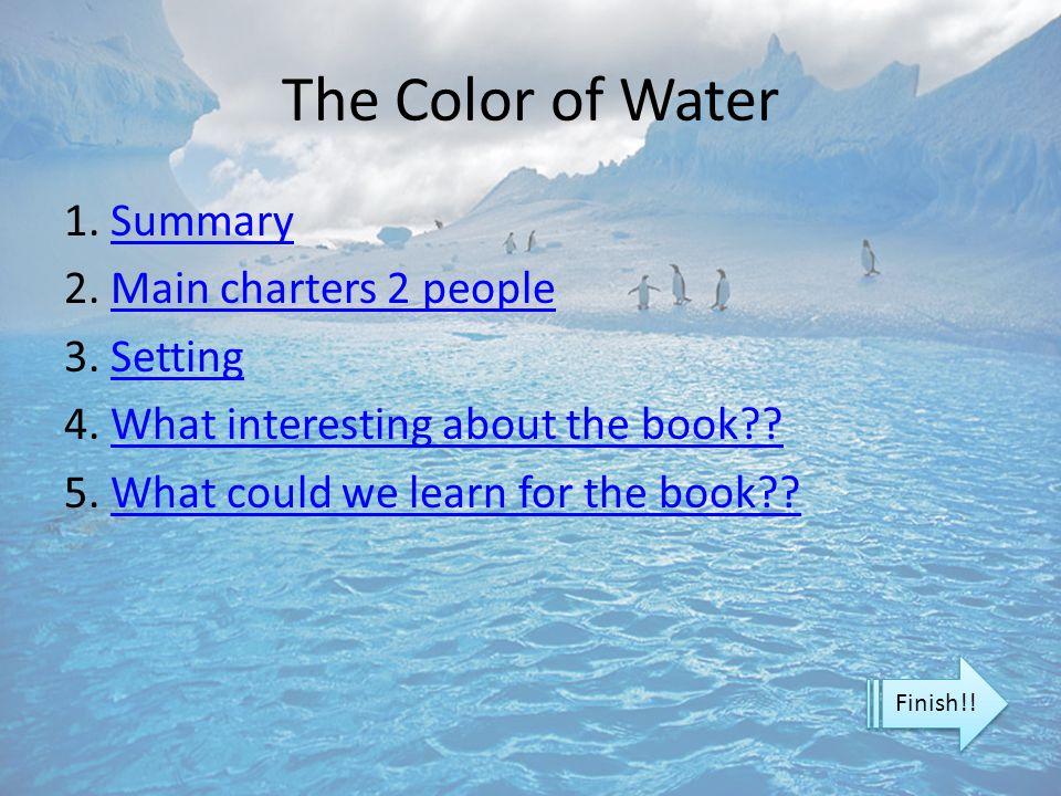 The Color of Water 1. SummarySummary 2. Main charters 2 peopleMain charters 2 people 3. SettingSetting 4. What interesting about the book??What intere