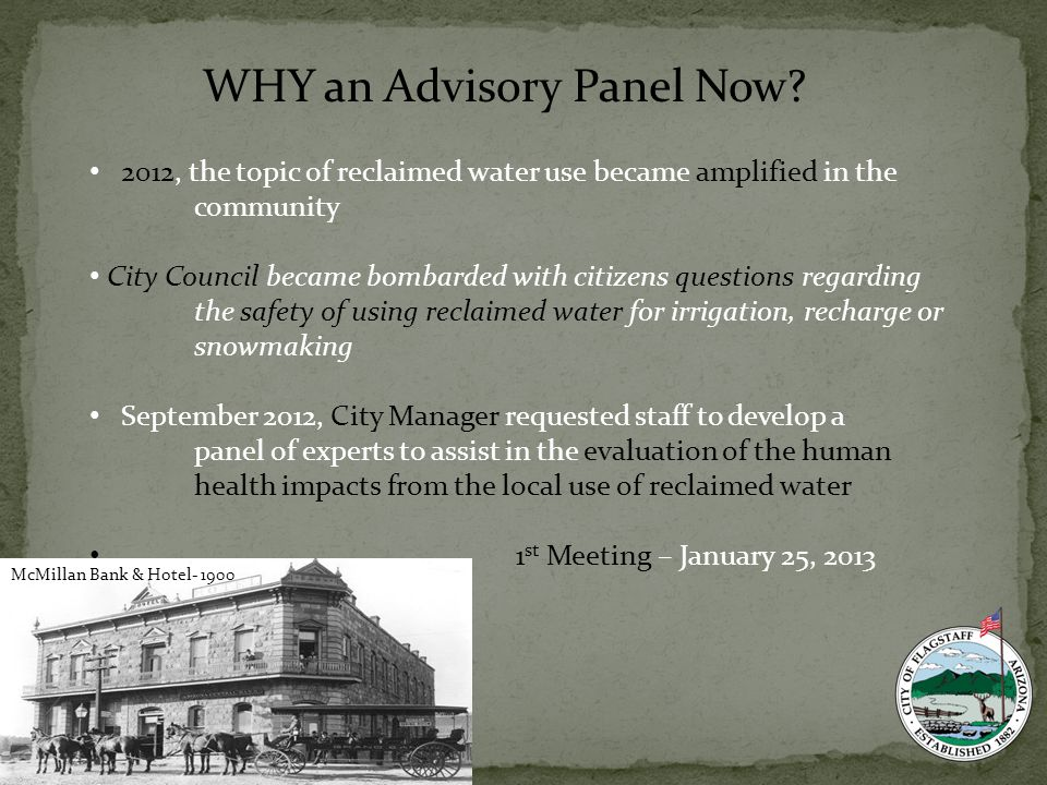 McMillan Bank & Hotel- 1900 WHY an Advisory Panel Now? 2012, the topic of reclaimed water use became amplified in the community City Council became bo