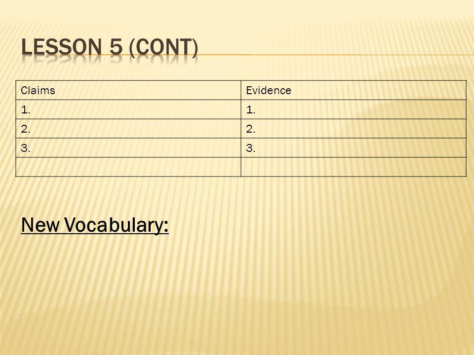 ClaimsEvidence 1. 2. 3. New Vocabulary: