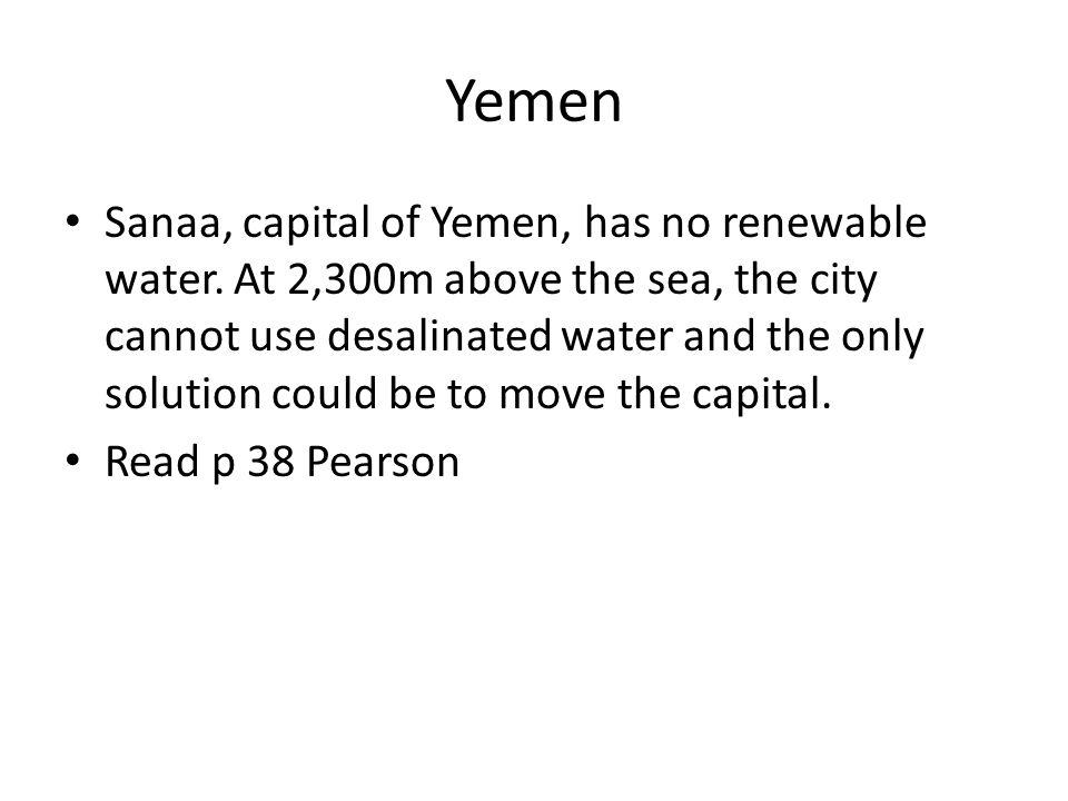 Yemen Sanaa, capital of Yemen, has no renewable water.