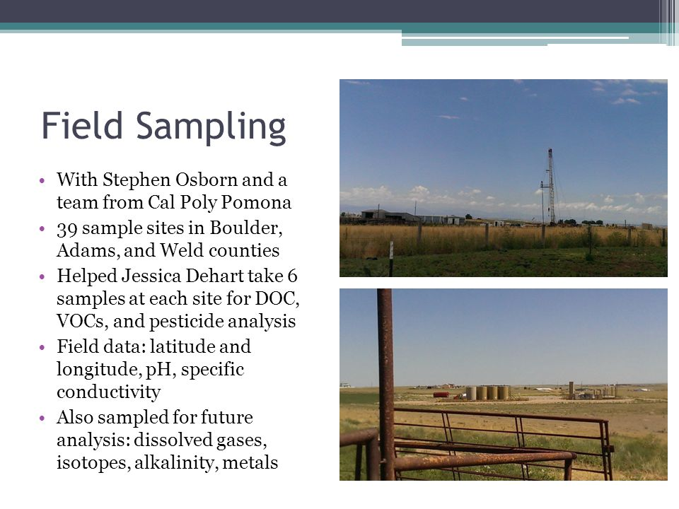 Field Sampling With Stephen Osborn and a team from Cal Poly Pomona 39 sample sites in Boulder, Adams, and Weld counties Helped Jessica Dehart take 6 s
