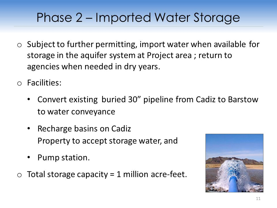 o Subject to further permitting, import water when available for storage in the aquifer system at Project area ; return to agencies when needed in dry years.