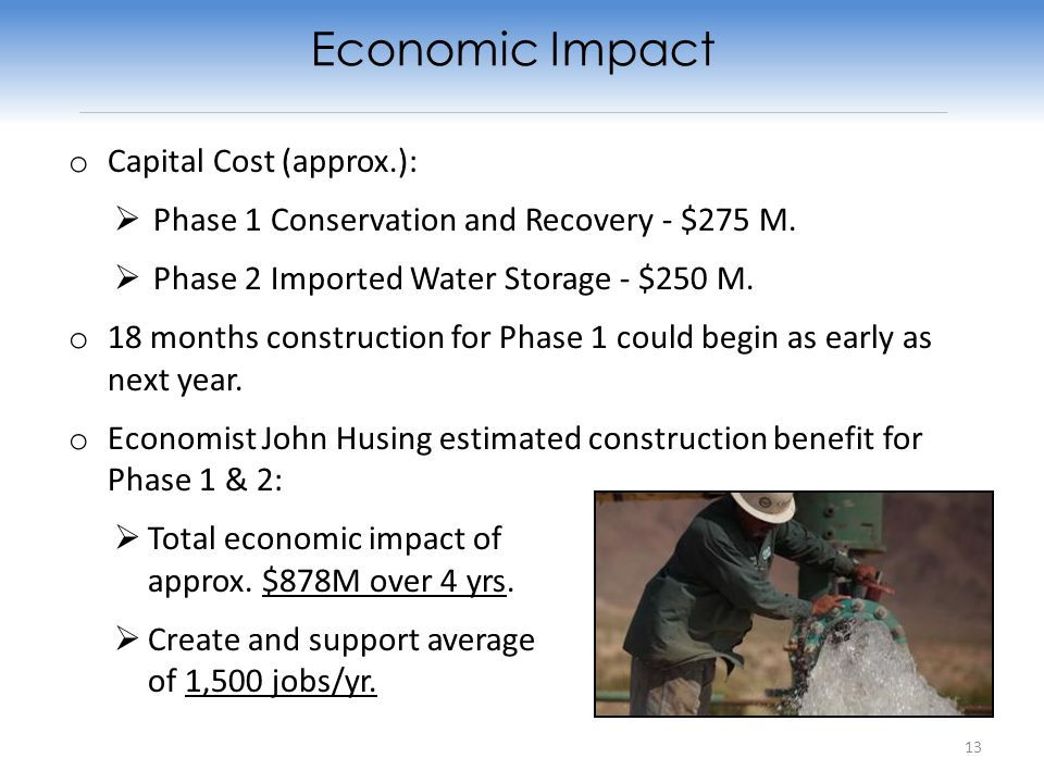 o Capital Cost (approx.): Phase 1 Conservation and Recovery - $275 M.