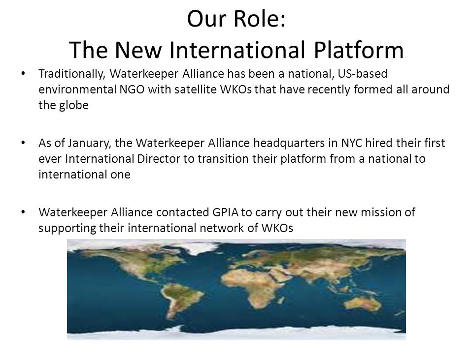 Map of Existing Global Waterkeeper Organizations (WKOs) Source: Waterkeeper Alliance