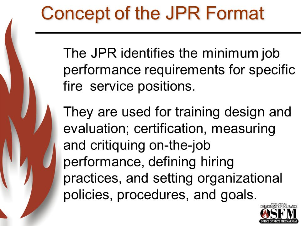 JPR Format Pro Qual Standards for a specific job are organized by major areas of responsibility defined as Duties.