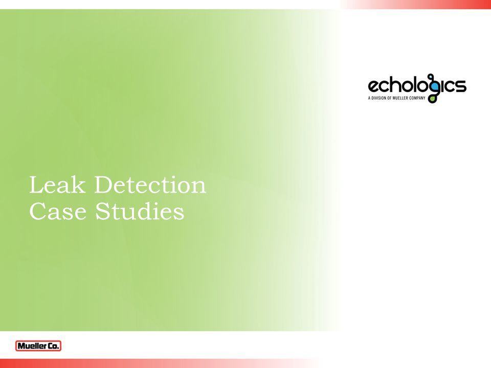 Leak Detection Case Studies