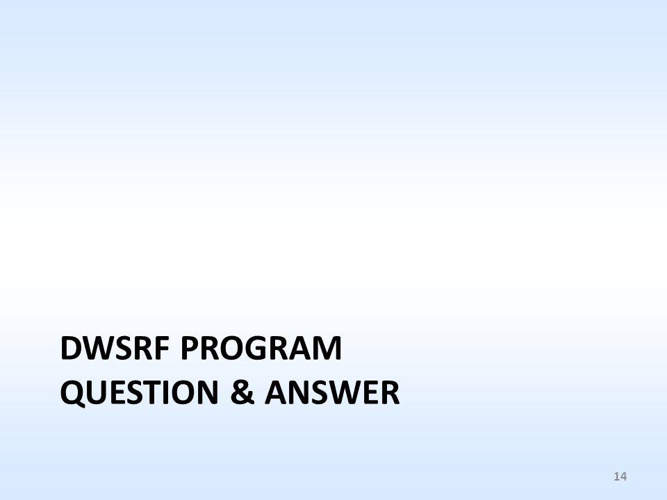 DWSRF PROGRAM QUESTION & ANSWER 14