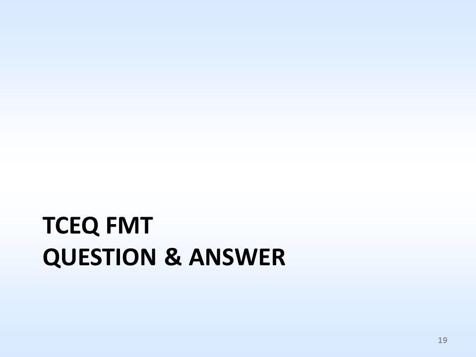 TCEQ FMT QUESTION & ANSWER 19