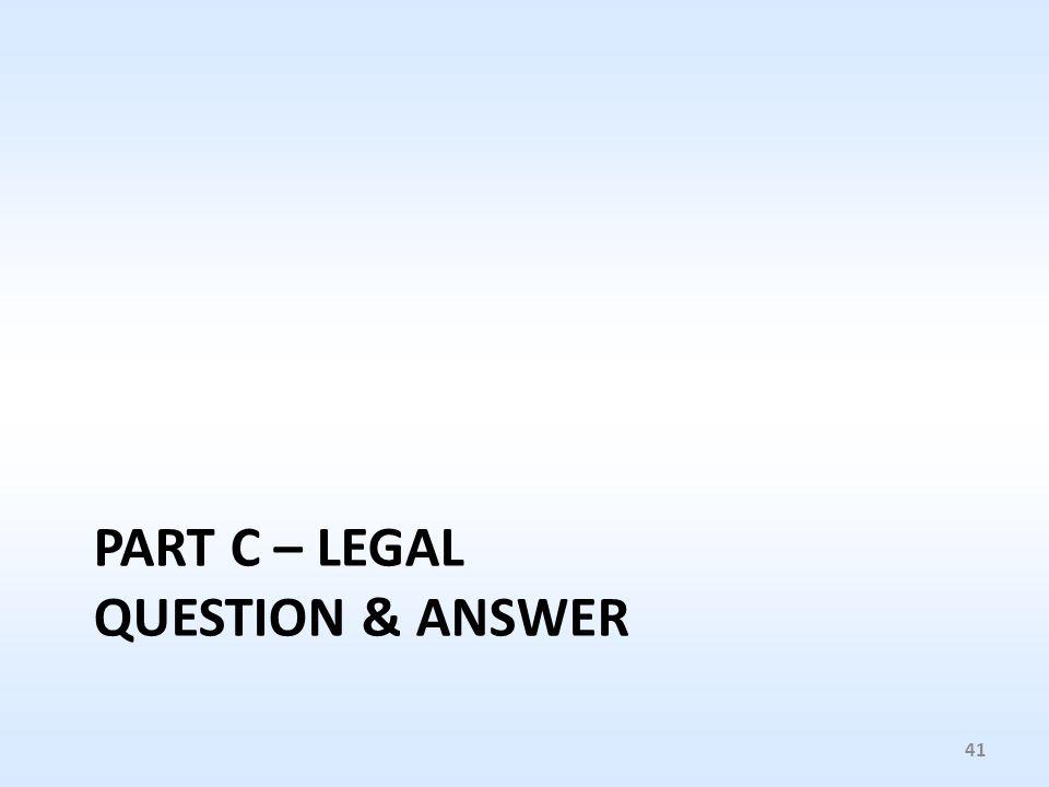 PART C – LEGAL QUESTION & ANSWER 41