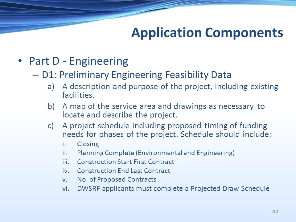 Application Components Part D - Engineering – D1: Preliminary Engineering Feasibility Data a)A description and purpose of the project, including existing facilities.