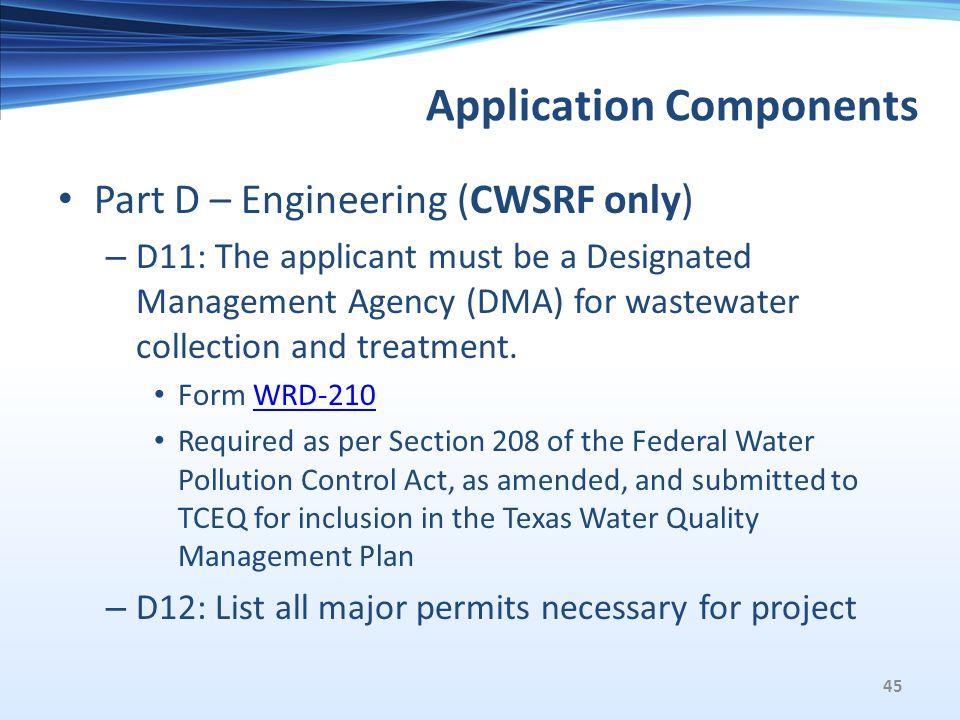 Application Components Part D – Engineering (CWSRF only) – D11: The applicant must be a Designated Management Agency (DMA) for wastewater collection and treatment.