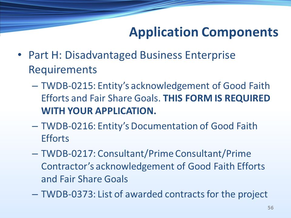 Application Components Part H: Disadvantaged Business Enterprise Requirements – TWDB-0215: Entitys acknowledgement of Good Faith Efforts and Fair Share Goals.