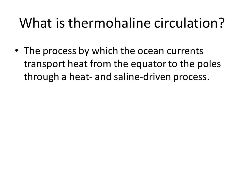 What is thermohaline circulation.