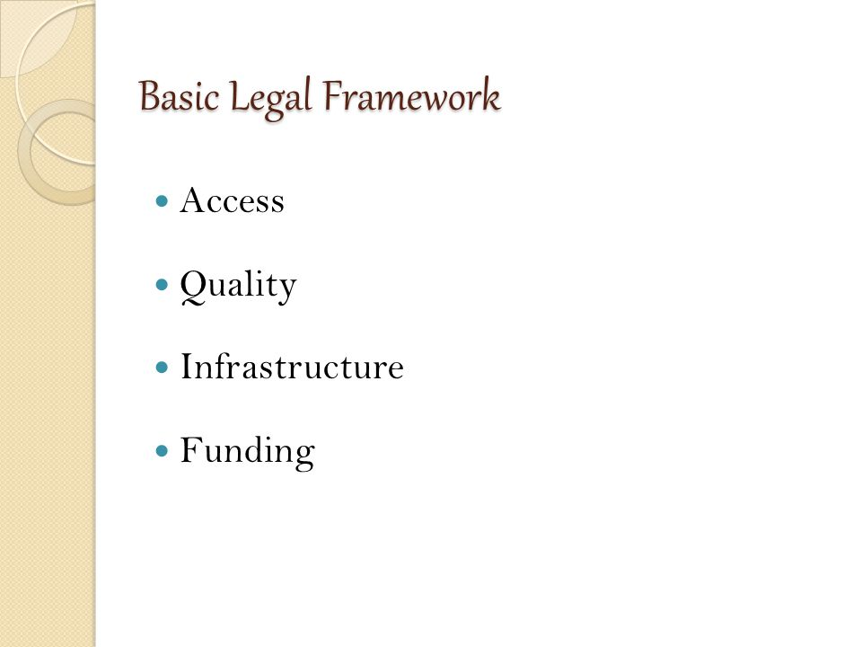 Basic Legal Framework Access Quality Infrastructure Funding