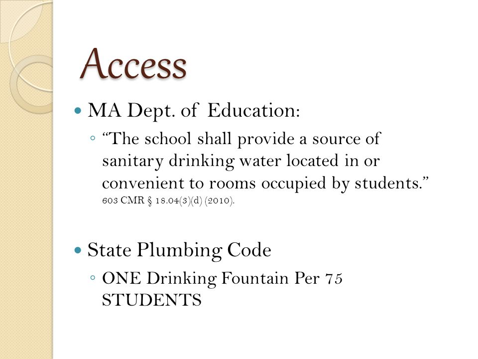 Quality MA Drinking Water Standards Apply to public water suppliers 15 ppb of lead 1300 ppb of copper MA Dept.