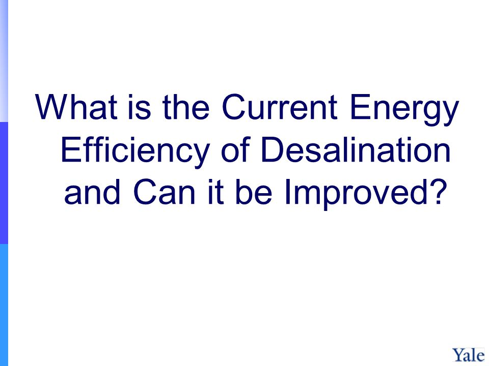 What is the Current Energy Efficiency of Desalination and Can it be Improved