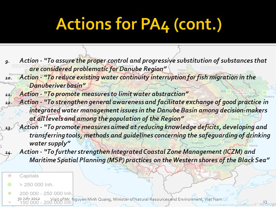 9. Action - To assure the proper control and progressive substitution of substances that are considered problematic for Danube Region 10. Action - To